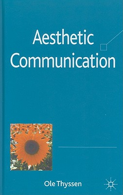 Aesthetic Communication By Thyssen, Ole