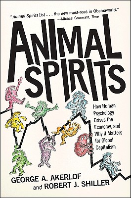 Animal Spirits By Akerlof, George A./ Shiller, Robert J.