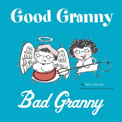 Good Granny / Bad Granny By McHugh, Mary/ Storms, Patricia (ILT)